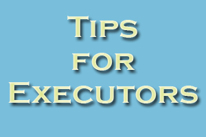 Tips for Probate Executors